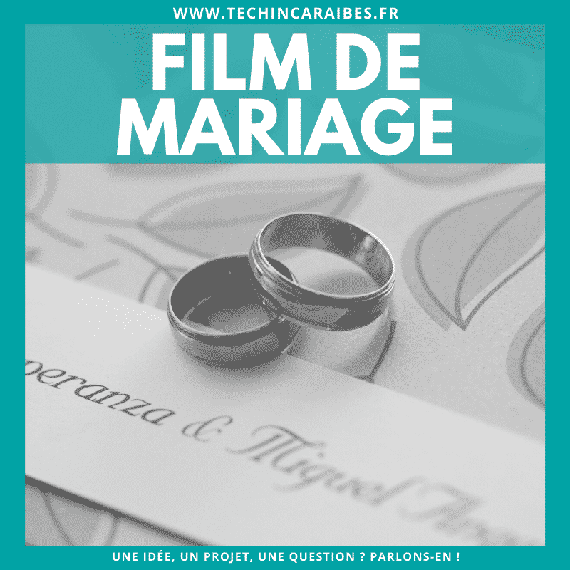 Film & Videaste Mariage Guadeloupe - Tech in Caraibes